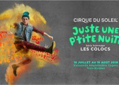 Cirque du Soleil – Série Hommage Les Colocs – Deux extraits pour saluer la mémoire Dédé Fortin !