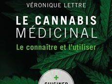 Le Cannabis médicinal, Le connaître et l'utiliser, un guide complet, intéressant et instructif