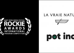 La vraie nature et Pot inc. à l'honneur avec deux nominations aux Rockie Awards !