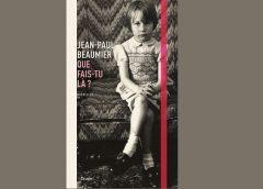 Que fais-tu là? De Jean-Paul Beaumier, un recueil de nouvelles rempli de tendresse et de sensibilité.