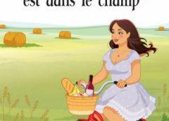 L'amour est dans le champ, de Carl Rocheleau, un roman à la fois sympathique et émoustillant