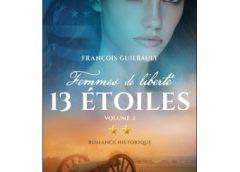 Le roman 13 étoiles volume 2, suite et fin d'une saga à saveur historique sur la révolution américaine.