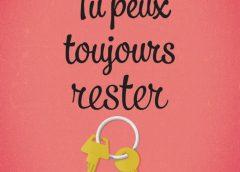 Tu peux toujours rester de Valérie Chevalier, le retour très attendu de deux héroïnes passionnées. Quel beau cadeau pour ses lecteurs